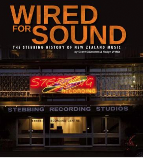 Wired for Sound: The Stebbing History of New Zealand Music