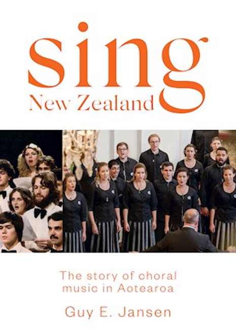 Sing: The Story of Choral Music in Aotearoa New Zealand