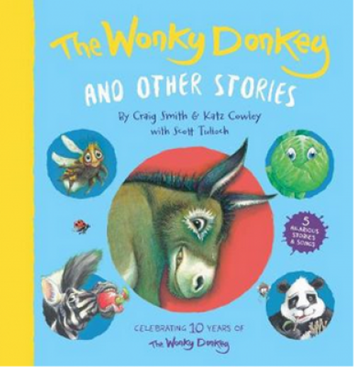The Wonky Donkey and Other Stories: 10 Year Anniversary Edition