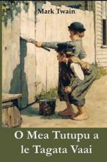 O Mea Tutupu a Le Tagata Vaai (The Adventures of Tom Sawyer)