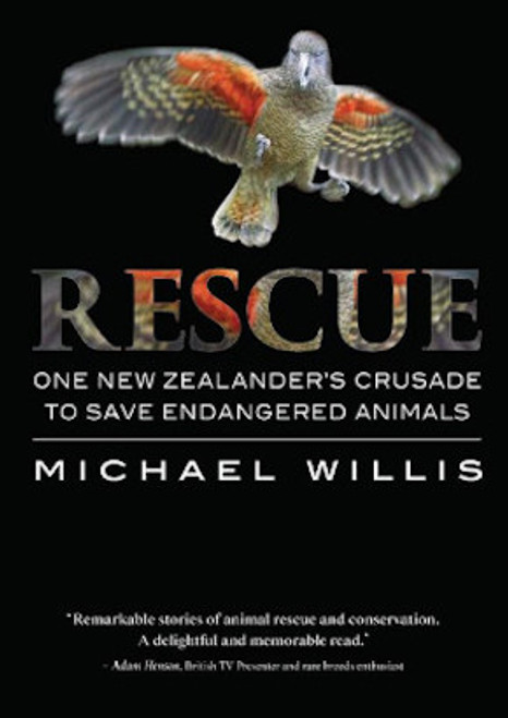 Rescue: One New Zealander's Crusade to Save Endangered Animals
