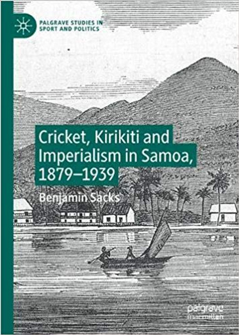 Cricket, Kirikiti and Imperialism in Samoa, 1879-1939
