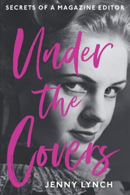 Under the Covers: Secrets of a Magazine Editor