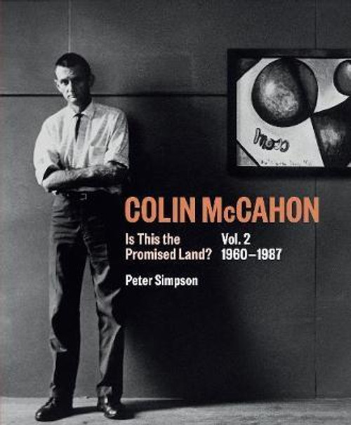 Colin McCahon: Is This the Promised Land? Volume Two (1960-1987)
