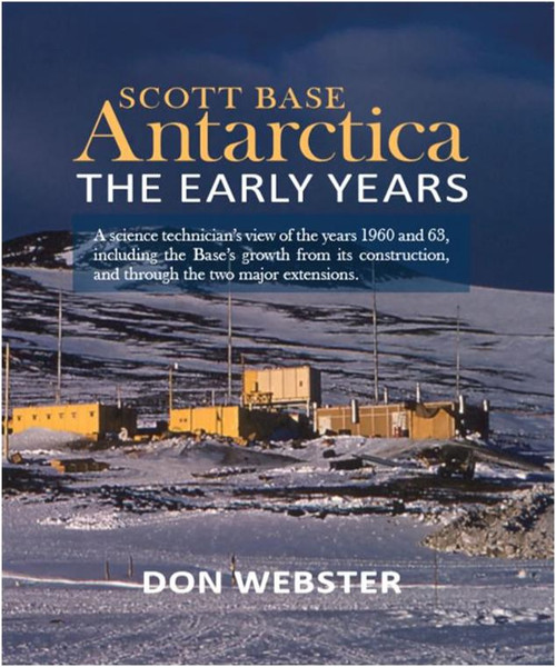 Scott Base Antarctica: The Early Years