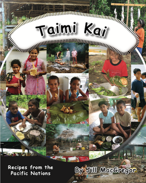 Taimi Kai = Time to Eat: Recipes from the Pacific