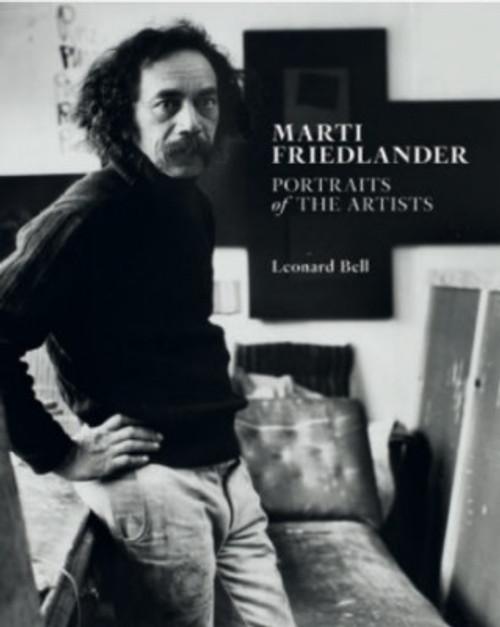 Marti Friedlander: Portraits of the Artists