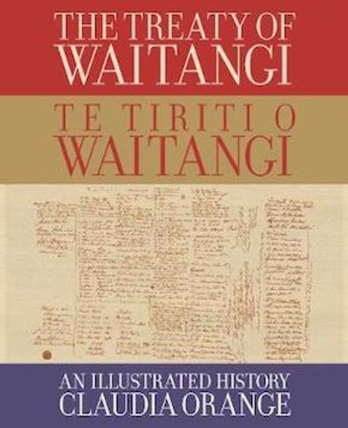 The Treaty of Waitangi: An Illustrated History