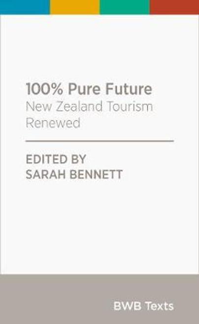 100% Pure Future: New Zealand Tourism Renewed