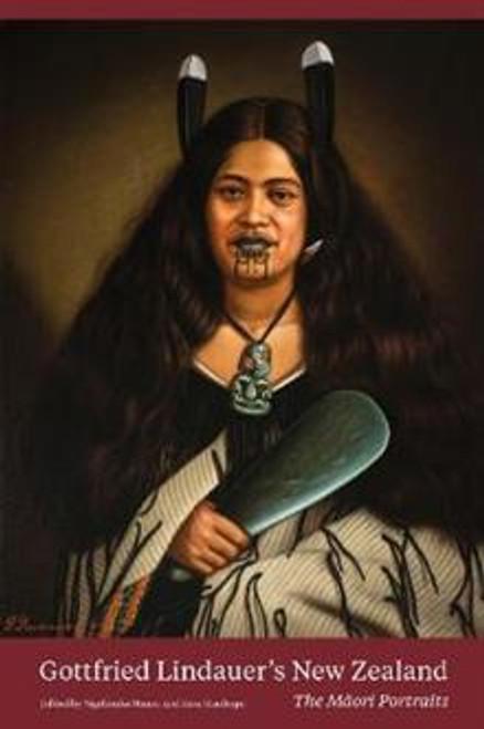 Gottfried Lindauer's New Zealand: The Maori Portraits (Reprint)