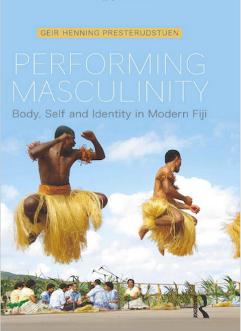 Performing Masculinity: Body, Self and Identity in Modern Fiji