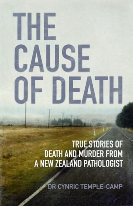 The Cause of Death: True Stories of Death and Murder