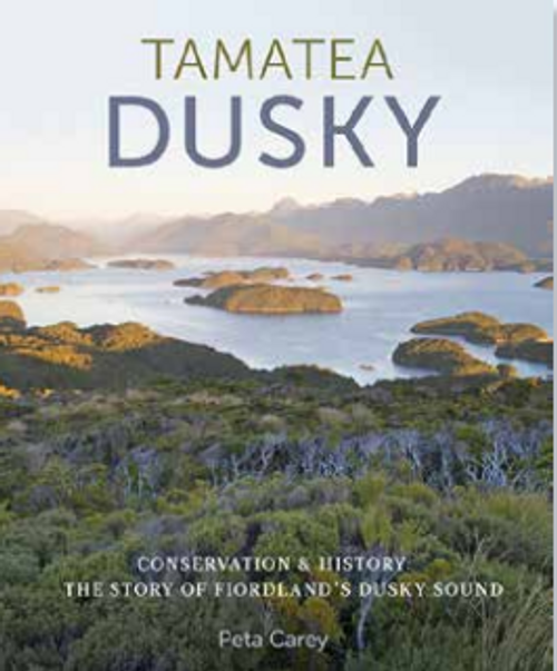 Tamatea Dusky: Conservation and History in Fiordland's Dusky Sound