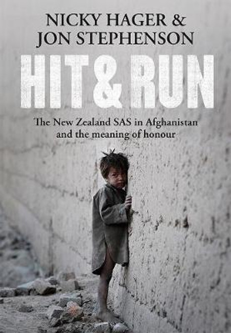 Hit & Run: The New Zealand SAS in Afghanistan and the Meaning of Honour