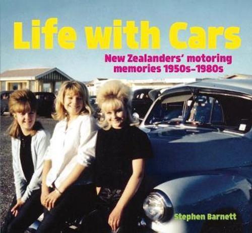 Life with Cars: New Zealanders' Motoring Memories 1950s-1980s