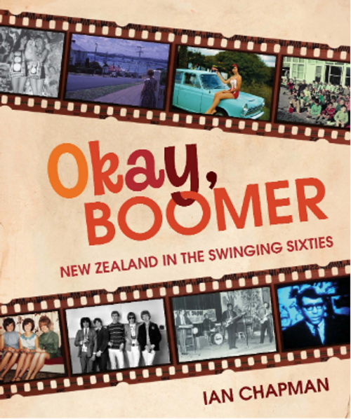 Okay, Boomer: New Zealand in the Swinging Sixties
