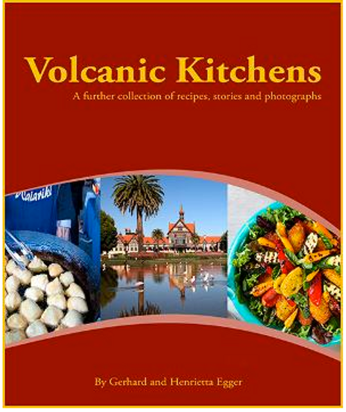 Volcanic Kitchens: A Collection of Recipes, Stories and Photographs