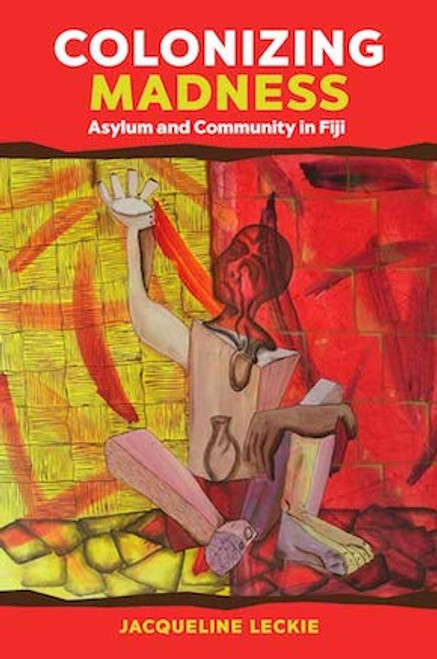Colonizing Madness: Asylum and Community in Fiji