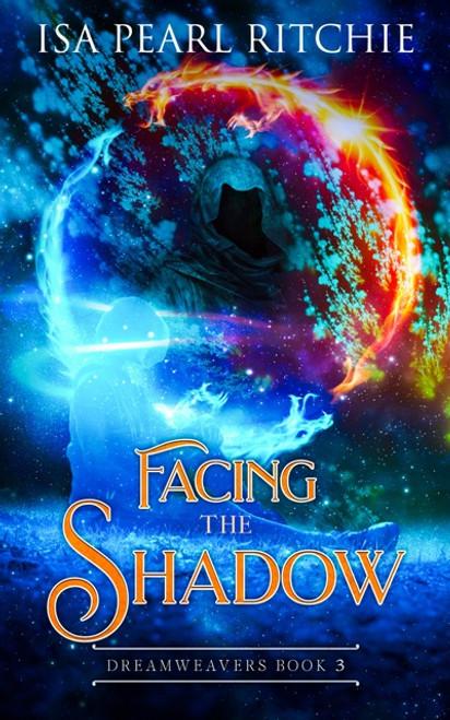 Facing the Shadows (Dreamweavers Book 3)