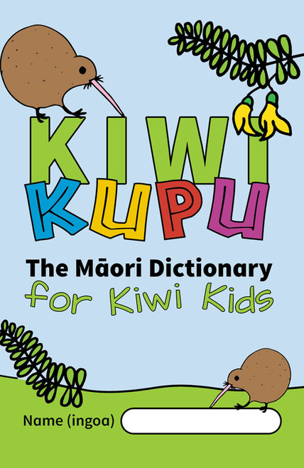 Kiwi Kupu: The Maori Dictionary for Kiwi Kids