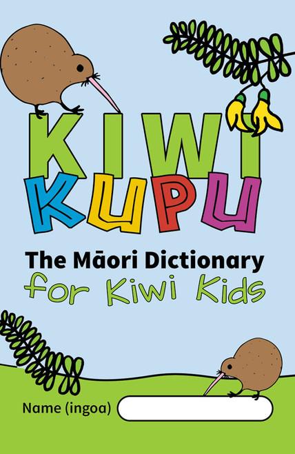Kiwi Kupu: The Maori Dictionary for Kiwi Kids