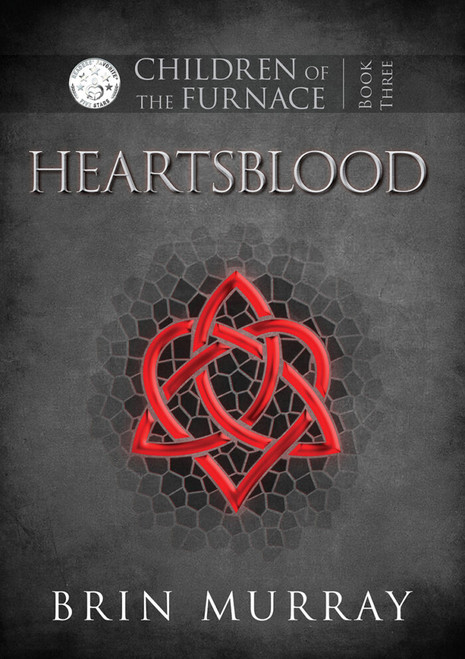 Heartsblood (Children of the Furnace Book 3)