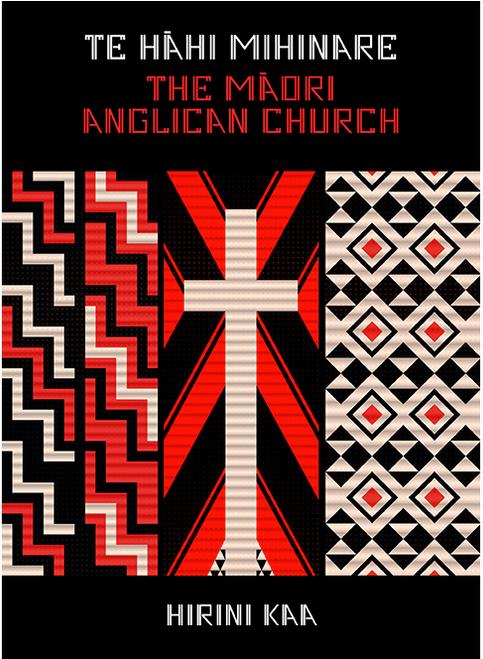 Te Hahi Mihinare: The Maori Anglican Church