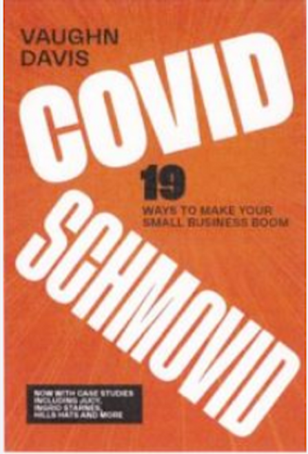 Covid Schmovid!: 19 Ways to Make Your Small Business Boom