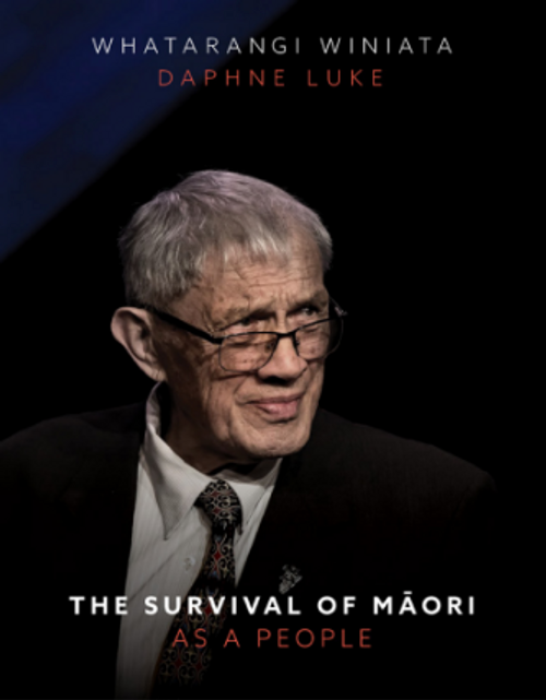 The Survival of Maori as a People: A Collection of Papers by Emeritus Professor Whatarangi Winiata