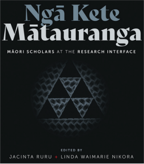 Nga Kete Matauranga: Maori Scholars at the Research Interface