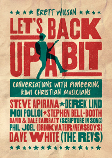 Let's Back Up a Bit: Conversations with Pioneering Kiwi Christian Musicians