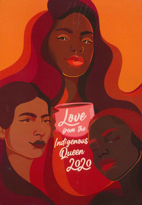 Love from the Indigenous Queen 2020