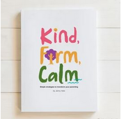 Kind, Firm, Calm: Simple Strategies to Transform Your Parenting