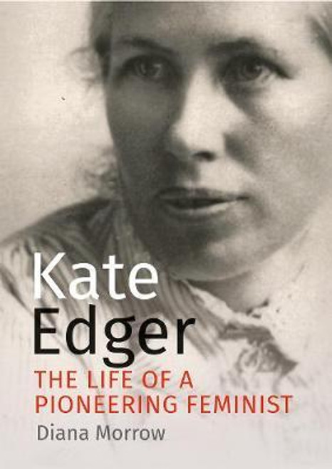Kate Edger : The Life of a Pioneering Feminist
