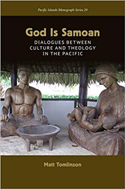 God is Samoan: Dialogues Between Cultures and Theology in the Pacific