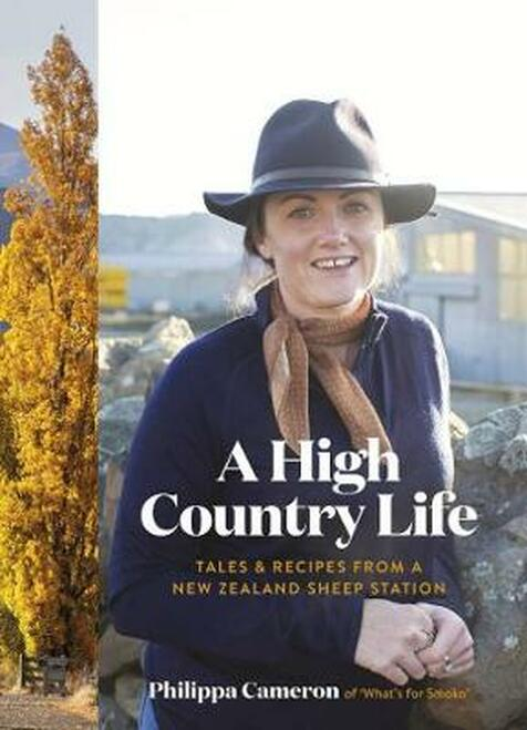 A High Country Life: Tales & Recipes from a New Zealand Sheep Station