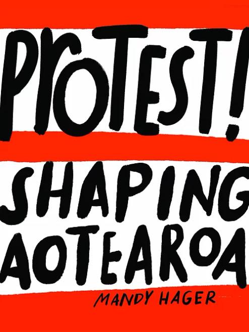 Protest! Shaping Aotearoa