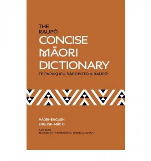 The Raupo Concise Maori Dictionary (Te Papakupu Rapopoto a Raupo)