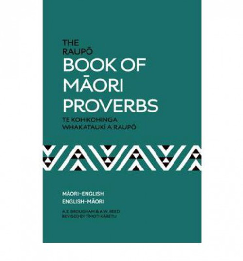 The Raupō Book of Māori Proverbs (Te Kohikohinga Whakatauki a Raupo)