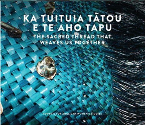 Ka Tuituia Tatou E Te Aho Tapu : The Sacred Thread That Weaves Us Together