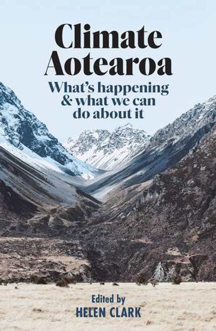 Climate Aotearoa: What's Happening and What We Can Do About it