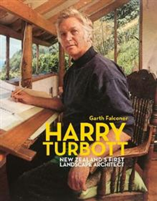 Harry Turbott: New Zealand's First Landscape Architect