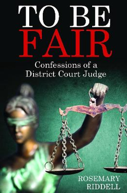 To be Fair: Confessions of a District Court Judge