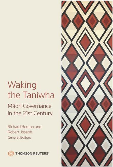 Waking the Taniwha: Maori Governance in the 21st Century
