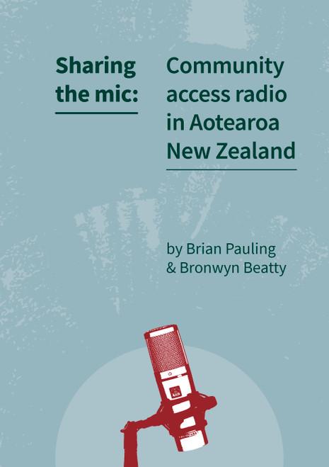 Sharing the Mic: Community Access Radio in Aotearoa New Zealand
