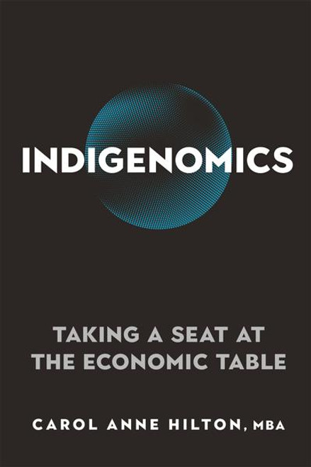 Indigenomics: Taking a Seat at the Economic Table