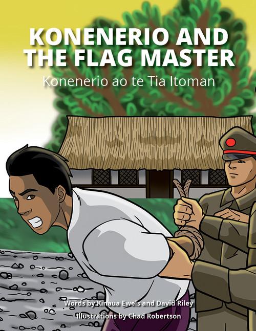 Konererio and the Flag Master - Konenererio ao te Tia Itoman