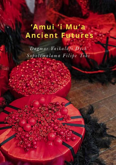 'Amui 'i Mu'a: Ancient Futures