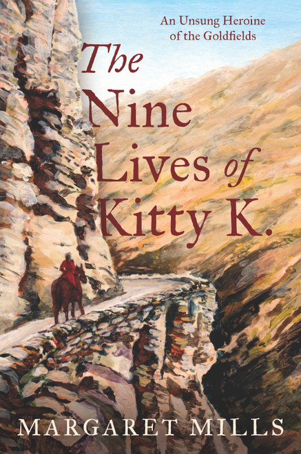 The Nine Lives of Kitty K.: The Unsung Heroine of the Goldfields