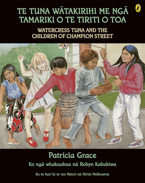 Te Tuna Watakirihi Me Nga Tamariki O Te Tiriti O Toa: Watercress Tuna and the Children of Champion Street